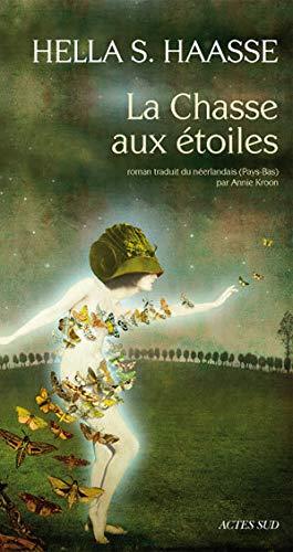La chasse aux étoiles (French Edition): Hella S. Haasse