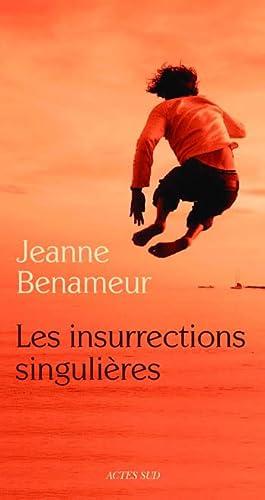 Les insurrections singulières - Jeanne Benameur