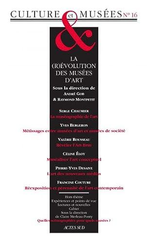 9782742795598: Culture & Musées, N° 16 : La révolution des musées d'art