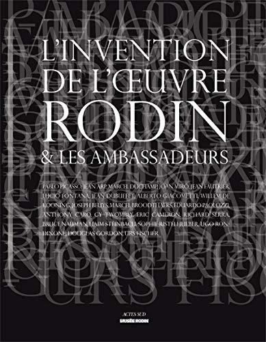 INVENTION DE L'OEUVRE (L') : RODIN & LES AMBASSADEURS: COLLECTIF