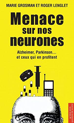 9782742796083: Menace sur nos neurones - Alzheimer, Parkinson. et ceux qui en profitent