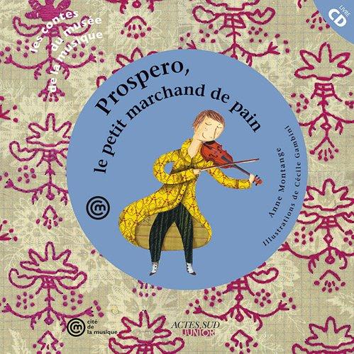 9782742796229: Prospero et le petit marchand de pain (un conte pour découvrir le violon de Stradivarius) +CD