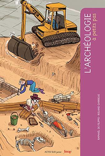 ARCHEOLOGIE A PETITS PAS -L- NED 2011: FILIPPO RAPHAEL DE