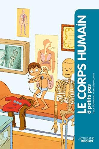 CORPS HUMAIN A PETITS PAS -LE-: MONTAGNAT -NED 2011-