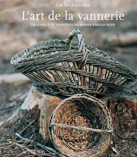 9782742796489: L'art de la vannerie : Technique et tradition du panier périgourdin (1DVD)