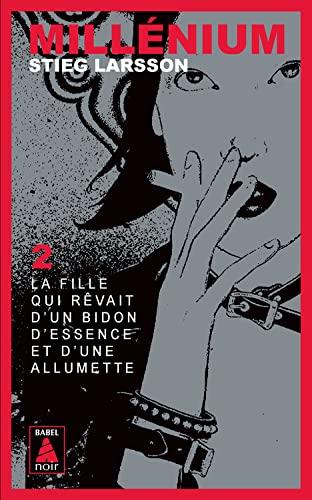 9782742797875: Millenium 2/LA Fille Qui Revait d'un Bidon d'Essence et d'Une Allumette (French Edition)