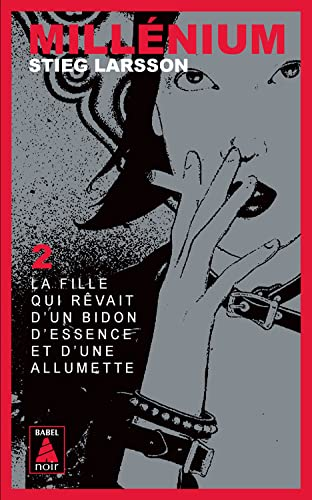 Millenium 2/LA Fille Qui Revait d'un Bidon d'Essence et d'Une Allumette (French Edition) (9782742797875) by Stieg Larsson