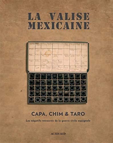 La valise mexicaine : CAPA, CHIM, TARO, Les négatifs retrouvés de la ...