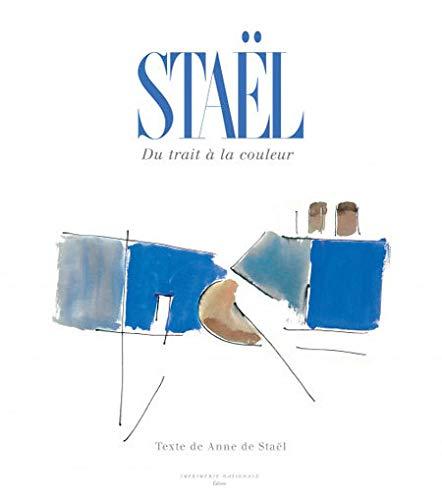 Stael, du trait à la couleur (French Edition): Anne de Staël