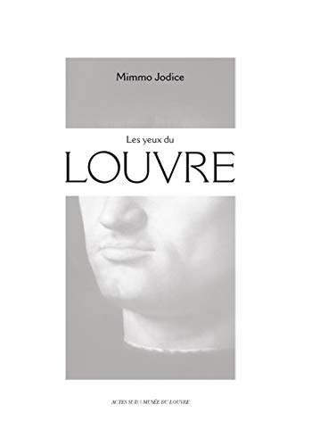 Les yeux du Louvre (French Edition) (2742798676) by Mimmo Jodice
