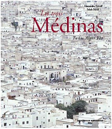 9782742798759: Les trois Médinas : Tunis Alger Fès