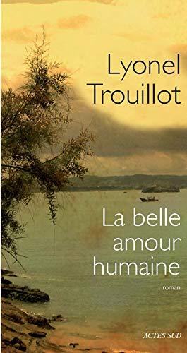 BELLE AMOUR HUMAINE -LA-: TROUILLOT LYONEL