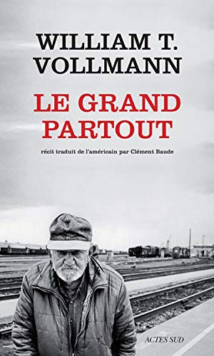 Le grand partout (French Edition): Vollmann William T.