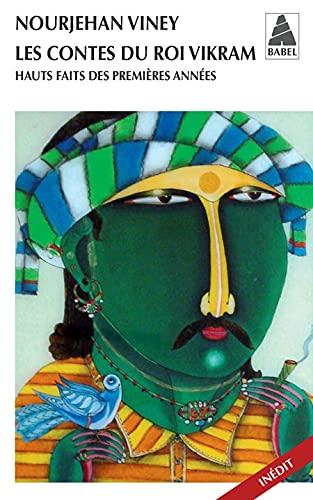 9782742799596: Les contes du roi Vikram : Hauts faits des premi�res ann�es