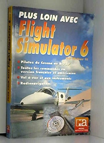 9782742908806: Plus loin avec Flight Simulator 6 pour Windows 95