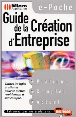 9782742920471: Guide de la création d'entreprise