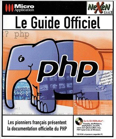 9782742923205: Le guide officiel PHP. Avec CD-ROM