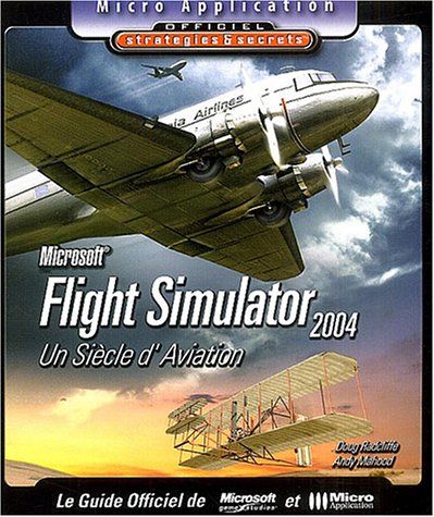 9782742932986: Flight Simulator 2004 : Un siècle d'aviation