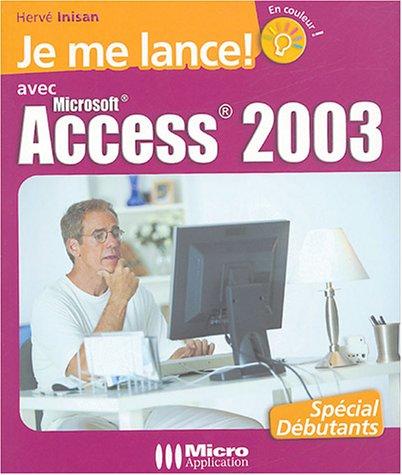 9782742937585: Je me lance avec Access 2003