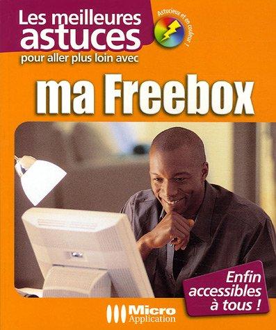9782742962402: Pour aller plus loin avec ma Freebox
