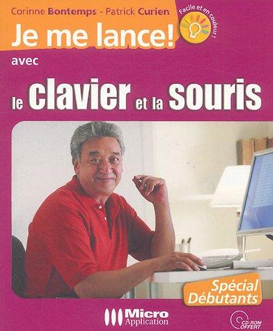 Je me lance avec le clavier avec 1 Cédérom - Patrick Curien,Corinne Bontemps