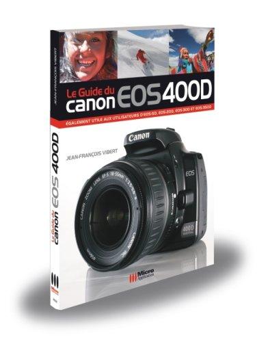 9782742966028: Le Guide du Canon EOS 400D