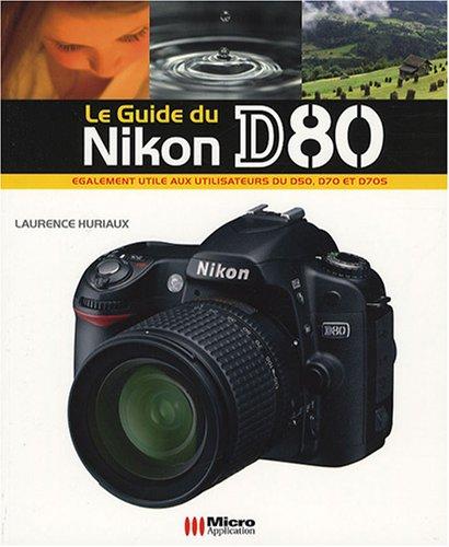 9782742984572: Le guide du Nikon D80