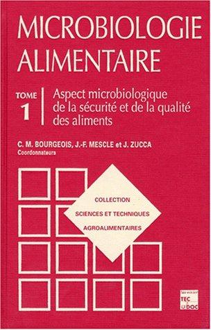9782743000370: MICROBIOLOGIE ALIMENTAIRE. Tome 1, Aspect microbiologique de la sécurité et de la qualité des aliments