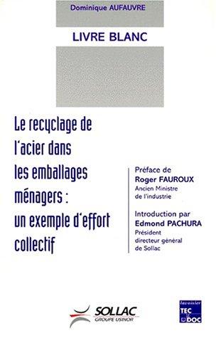 9782743002213: LIVRE BLANC LE RECYCLAGE DE L'ACIER DANS LES EMBALLAGES MENAGERS. : Un exemple d'effort collectif