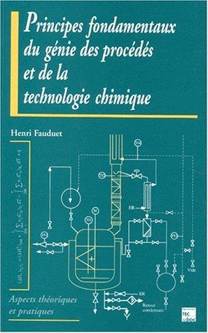 9782743002275: Principes fondamentaux du génie des procédés et de la technologie chimique: Aspects théoriques et pratiques