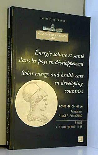 9782743002589: Energie solaire et santé dans les pays en développement: Colloque, Paris 4-7 novembre 1996 = Solar energy and health care in developing countries