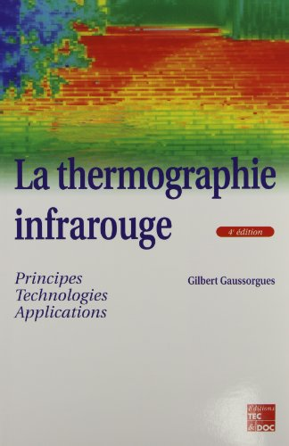 9782743002909: La thermographie infrarouge: Principes, technologies, applications