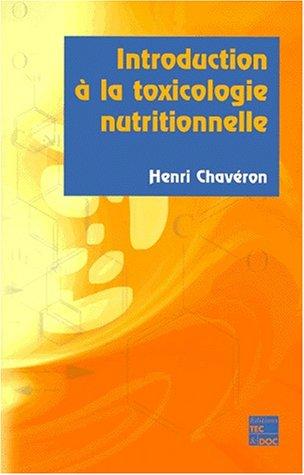 INTRODUCTION A LA TOXICOLOGIE NUTRITIONN: CHAVERON HENRI