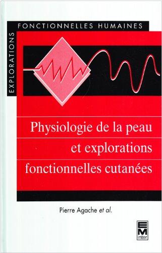 Physiologie de la peau et explorations fonctionnelles: Agache, Pierre