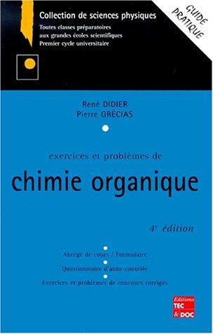 EXERCICES ET PROBLEMES DE CHIMIE ORGANIQ: DIDIER GRECIAS