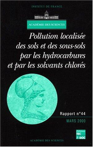 9782743003722: Acad�mie des sciences n�44 mars 2000 : Pollution localis�e des sols et des sous-sols par les hydrocarbures et par les solvants chlor�s