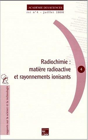Radiochimie : matière radioactive et rayonnements ionisants: Guilaumont Robert