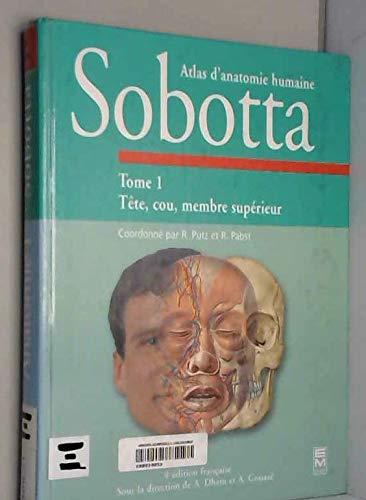 9782743003937: Sobotta : Atlas d'anatomie humaine, tome 1: tête, cou, membres supérieurs, 4e édition