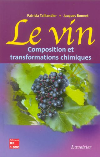 9782743008048: Le vin : composition et transformations chimiques