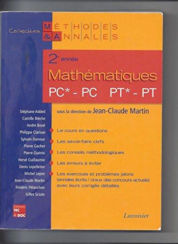 Mathématiques 2e année PC*, PC-PT*, PT : Mathématiques 2e année