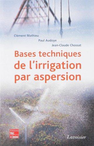 Bases et techniques de l'irrigation par aspersion: Tec&Doc