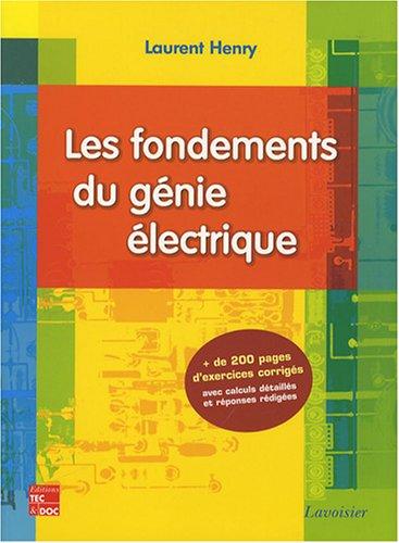 FONDEMENTS DU GENIE ELECTRIQUE -LES-: HENRY LAURENT