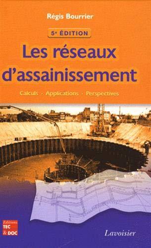 9782743010515: Les r�seaux d'assainissement : Calculs, applications, perspectives