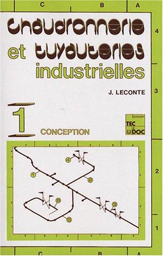 9782743010553: Chaudronnerie et tuyauteries industrielles : Tome 1, Conception