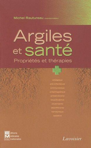 9782743012021: Argiles et sant� : Propri�t�s et th�rapies