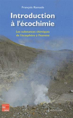 9782743013165: Introduction � l'�cochimie : Les substances chimiques de l'�cosph�re � l'homme