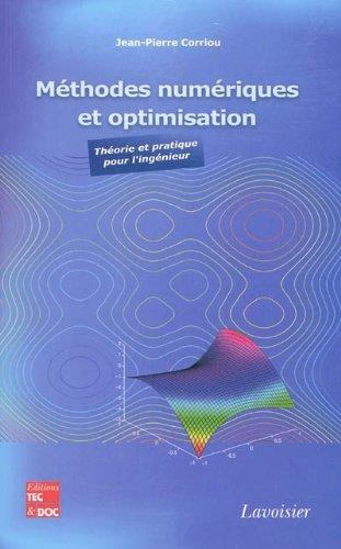 9782743013172: Méthodes numériques et optimisation : Théorie et pratique pour l'ingénieur