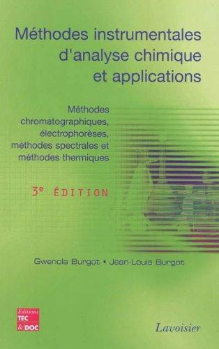 9782743013370: M�thodes instrumentales d'analyse chimique et applications : M�thodes chromatographiques, �lectrophor�ses, m�thodes spectrales et m�thodes thermiques
