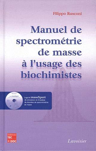 9782743013417: Manuel de spectrométrie de masse à l'usage des biochimistes