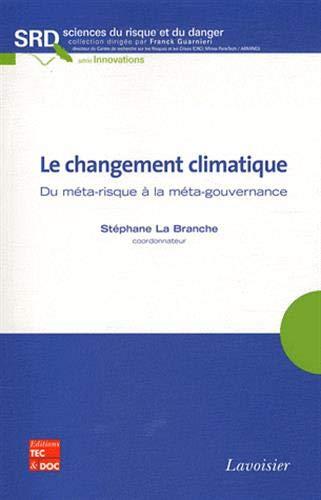 9782743013615: Le changement climatique : Du méta-risque à la méta-gouvernance